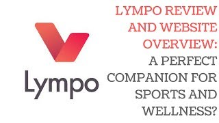 Lympo Review & Website Overview: A Perfect Companion For Sports & Wellness?