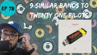 Let's Explore 9 Similar Bands to Twenty One Pilots