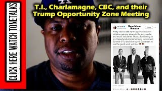 T.I., Charlamagne, CBC, and their Trump Opportunity Zone Meeting