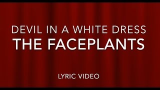 Devil In A White Dress By The Faceplants
