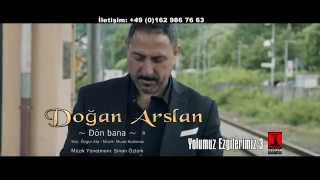 Doğan Arslan - Dön bana - HD Klip by Tanju Duman