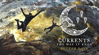 Currents - Better Days (Official Audio Stream)