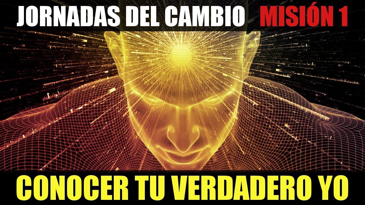 Empieza a CONOCER tu VERDADERO YO | Jornadas del Cambio | Misión 1
