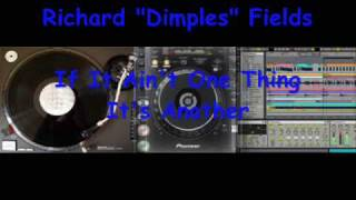 Richard Dimples Fields  - If It Ain