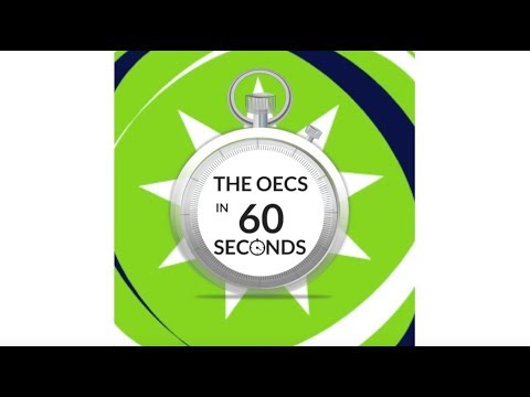 The OECS IN 60 Seconds on Regional Integration