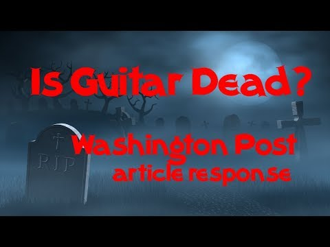 The Death of the Electric Guitar - response to Washington Post article - is guitar dying