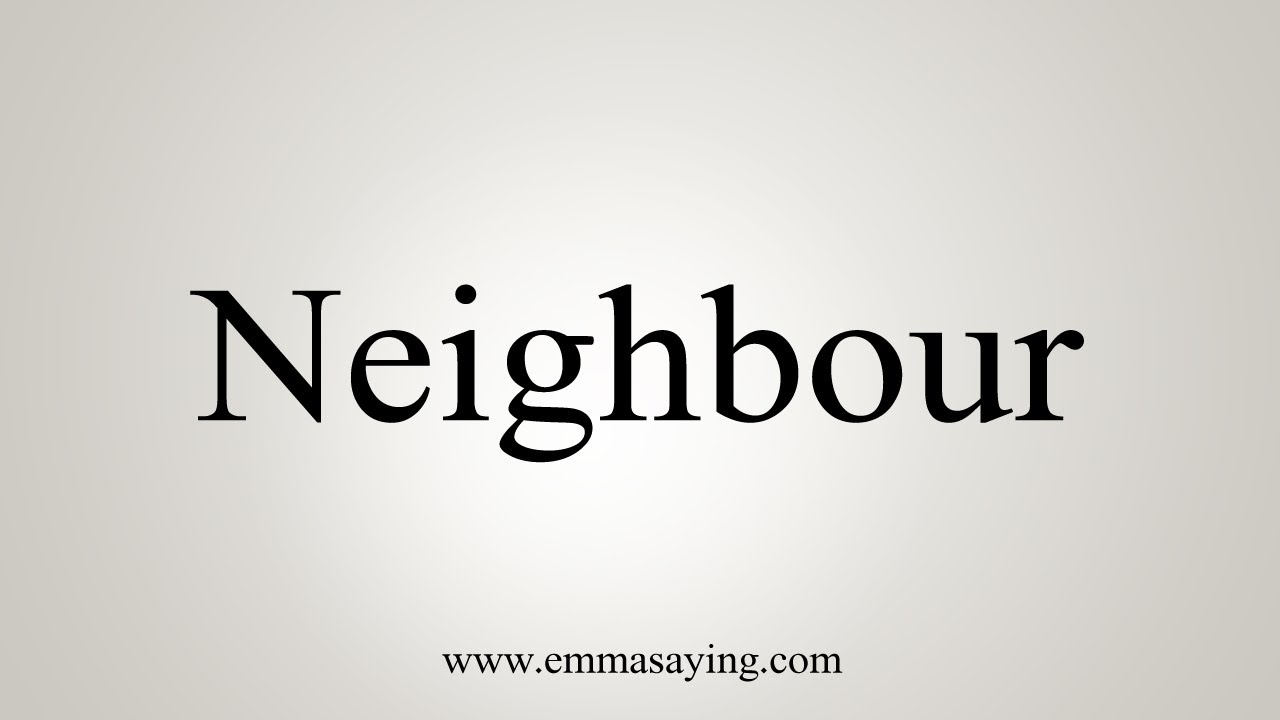 How To Say Neighbour