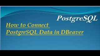 How to connect with postgresql in dbeaver universal database