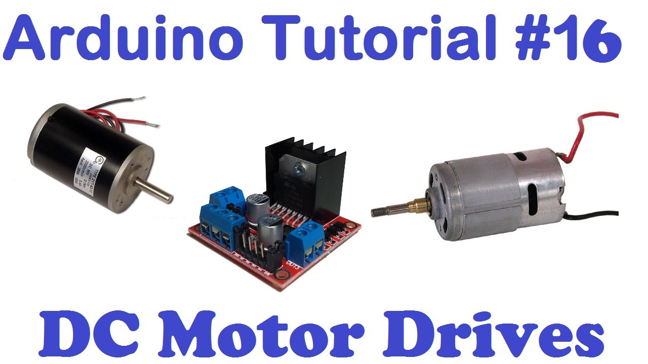 Arduino Tut#16 - DC Motor Drives, Voltage, Direction, H-Bridge, PWM