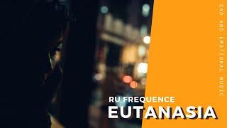 Eutanasia - Ru Frequence | Sad and Emotional Instrumental Music | Mood Melody