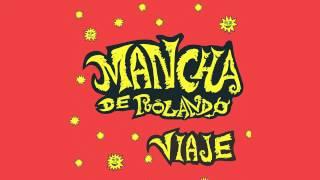 Mancha de Rolando - Viaje [AUDIO, FULL ALBUM 2004]