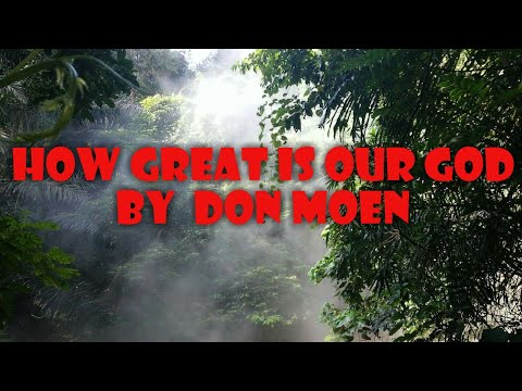 how-great-is-our-god-w/lyrics-newversion