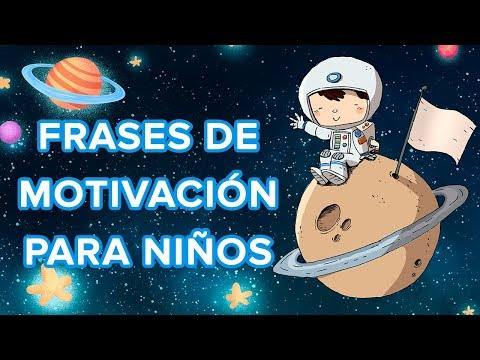 15 Frases Para Motivar A Los Niños Frases Positivas Para
