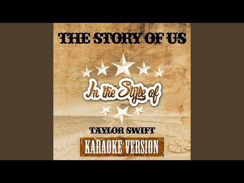 The Story Of Us (In The Style Of Taylor Swift) (Karaoke Version)