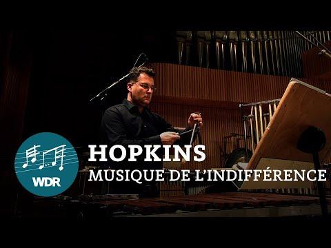 Bill Hopkins - Musique de l'indifférence | WDR 3
