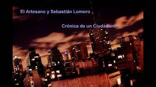 @Seba_Lomoro y El Artesano - Crónica de un ciudadano