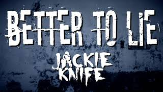 Jackie Knife - Better to Lie [Cover] (Official Audio) Video