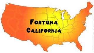How to Say or Pronounce USA Cities — Fortuna, California