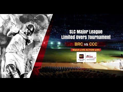 CCC vs BRC - SLC Major Limited Overs Tournament 2018