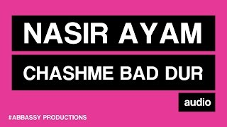 Nasir Ayam - Chashme Bad Dur - Audio (Birthday song)
