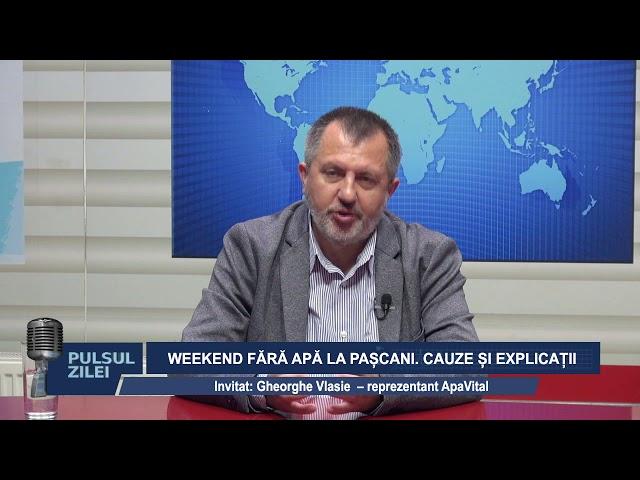 PULSUL ZILEI  WEEKEND FARA APA LA PASCANI. CARE SUNT EXPLICATIILE OPERATORULUI