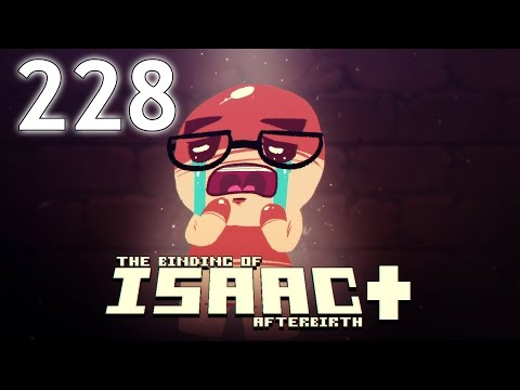 The Binding of Isaac: AFTERBIRTH+ - Northernlion Plays - Episode 228 [Uneven]