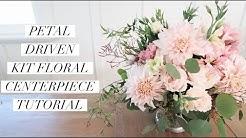 Petal Driven Floral Kit Centerpiece Tutorial