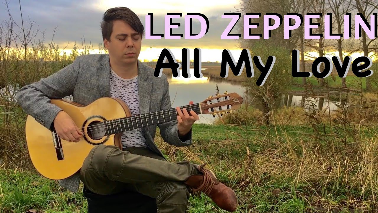 all my love led zeppelin acoustic classical fingerstyle guitar by thomas zwijsen youtube. Black Bedroom Furniture Sets. Home Design Ideas