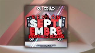 22. Dj Tello - Sesion Septiembre 2016 ( Reggaeton - LatinHouse - Comercial - EDM - TechHouse )
