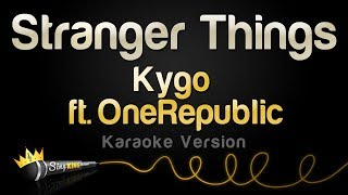 kygo ft onerepublic   stranger things karaoke version