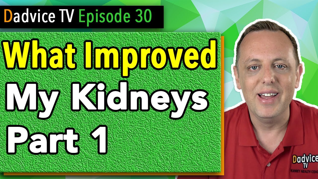 Chronic Kidney Disease Treatment: How I increased my GFR & improved my  kidney function Part 1