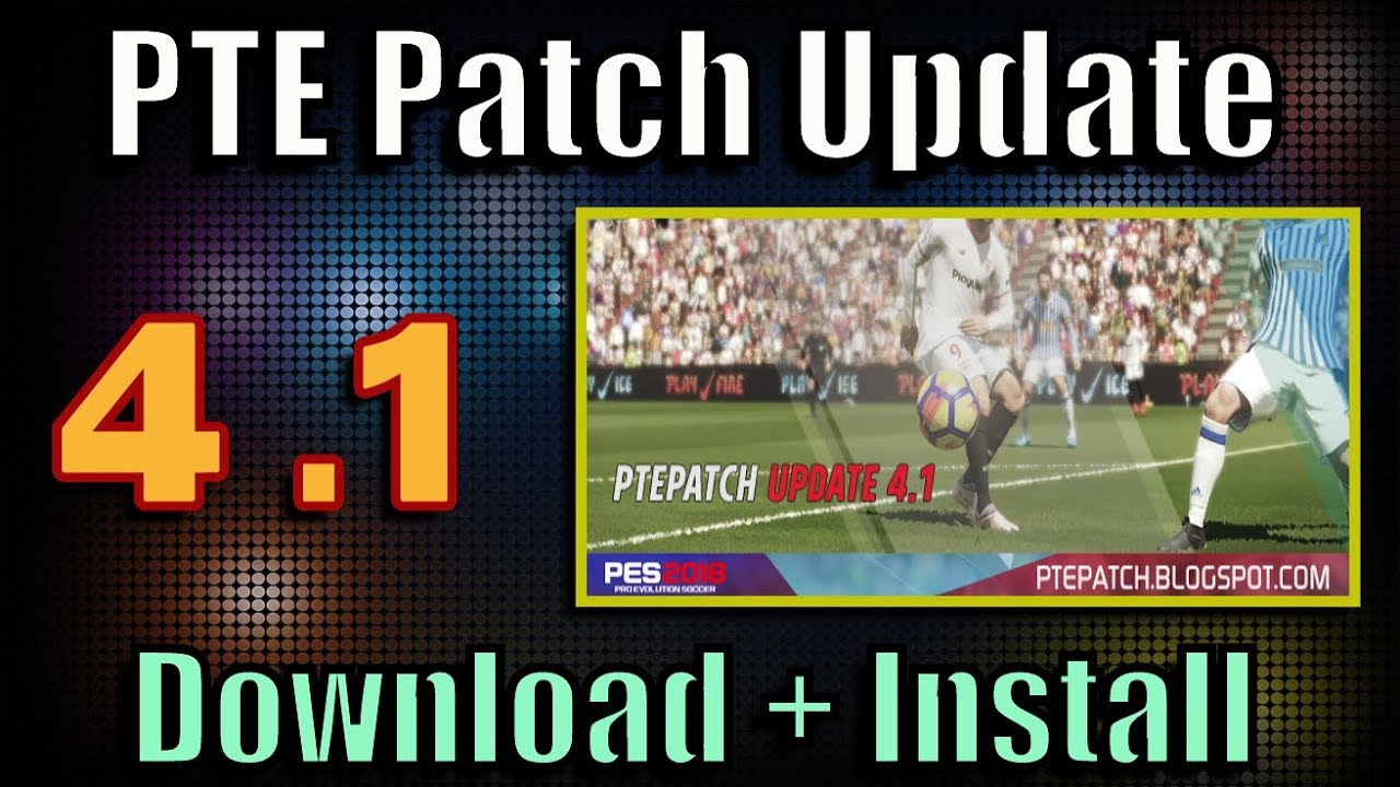 Pes 2018 Pte Patch 41 New Data Pack 3 Download Install On Pc 2019 Original Steam Offline