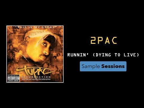 Sample Sessions - Episode 6: Runnin' (Dying To Live) - 2pac