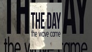 The Day the Wave Came