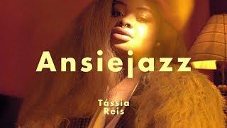 Tássia Reis - Ansiejazz | Clipe Oficial