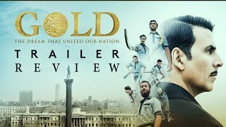 Gold ||  Hindi Movie || Trailer ||  2018 - Akshay Kumar &  Mouni Roy | Trailer Review | BMF