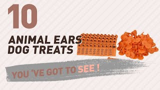 Animal Ears Dog Treats // Top 10 Most Popular