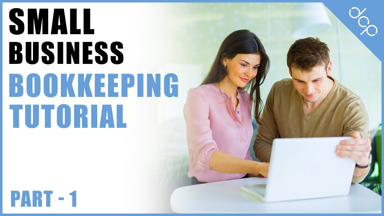 Bookkeeping For Small Business Tutorial Part 1 Open