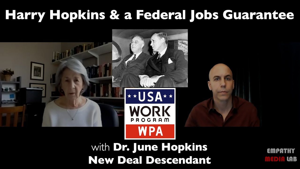 New Deal Descendant Dr. June Hopkins talks about Harry Hopkins' WPA, & the Need for a Job Guarantee