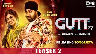 Gutt Official Teaser 2 | Rupin Kahlon Ft. Meet Kaur | Jaskaran Riar | Punjabi Song | Out Tomorrow