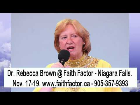Dr. Rebecca Brown MD coming to Faith Factor Church Niagara Falls, canada