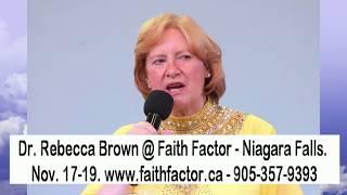 Dr. Rebecca Brown MD coming to Faith Factor Church Niagara Falls, canada
