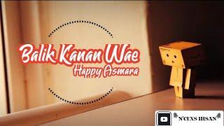 Download lagu Balik Kanan Wae – Happy Asmara  ( Lirik & terjemahan )