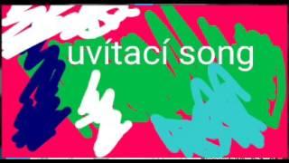 UVÍTACÍ SONG