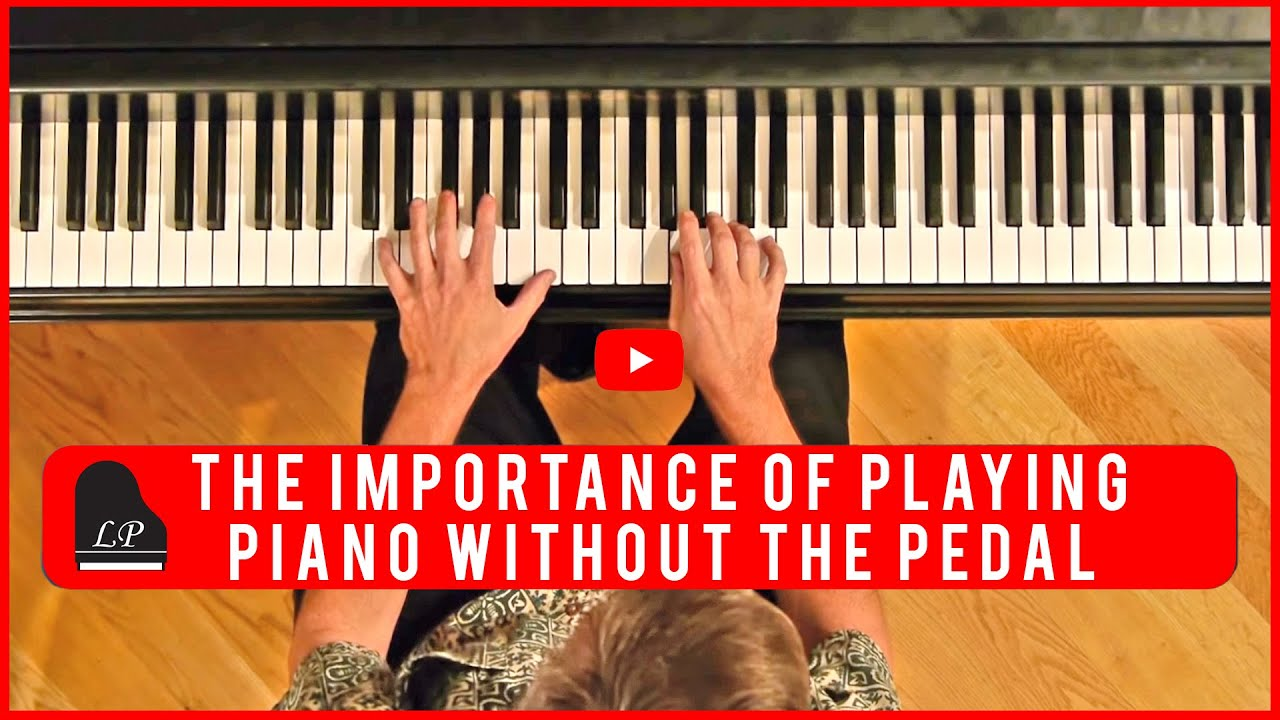 Download The Importance of Playing Piano without the Pedal