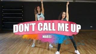 DON'T CALL ME UP - Mabel / ZUMBA con ANA PÉREZ Video