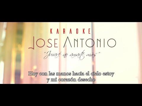Jose Antonio - Juraré no amarte más (Karaoke)