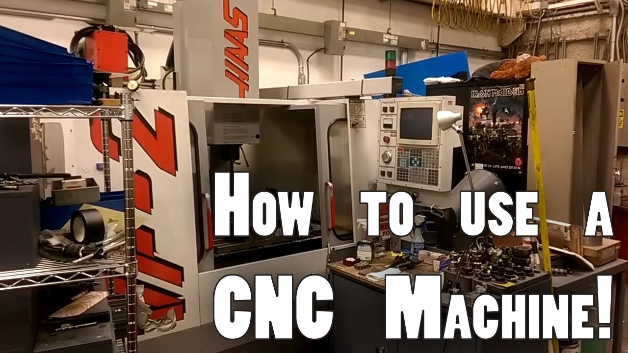 How To Use A Cnc Machine Getting Started With The Haas Vf 2 Youtube