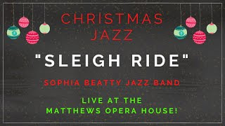 """Sleigh Ride"" Live Cover by the Sophia Beatty Jazz Band"