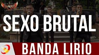 Banda Lirio - Sexo Brutal (En Vivo)